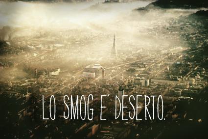 Lo smog è deserto.